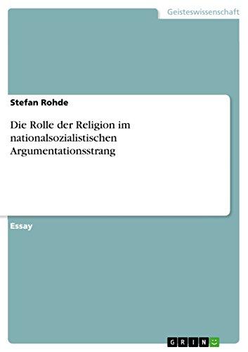 Die Rolle Der Religion Im Nationalsozialistischen Argumentationsstrang (German Edition): Rohde, ...