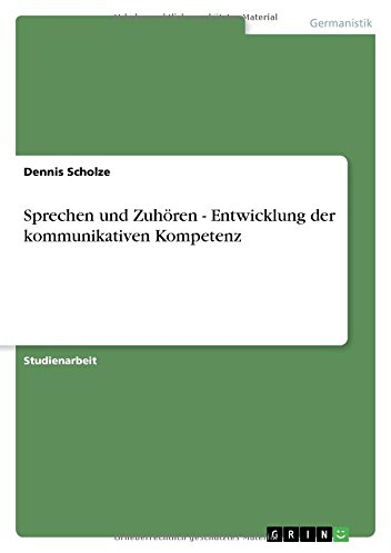 9783640615698: Sprechen und Zuhören - Entwicklung der kommunikativen Kompetenz (German Edition)
