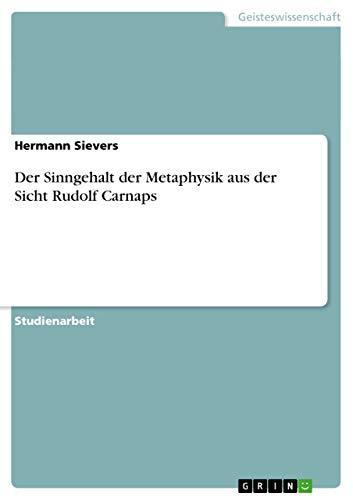 9783640616329: Der Sinngehalt der Metaphysik aus der Sicht Rudolf Carnaps (German Edition)