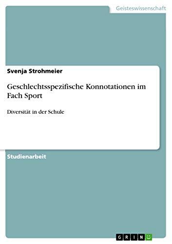 9783640616398: Geschlechtsspezifische Konnotationen im Fach Sport (German Edition)