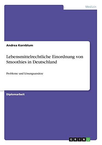 9783640617449: Lebensmittelrechtliche Einordnung von Smoothies in Deutschland (German Edition)