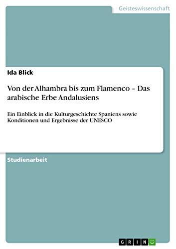 Von Der Alhambra Bis Zum Flamenco - Das Arabische Erbe Andalusiens - Ida Blick