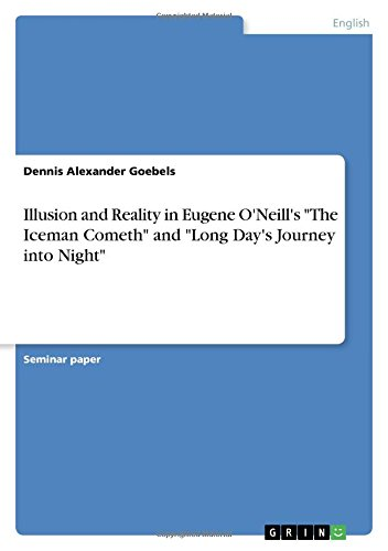 "Illusion and Reality in Eugene O'Neill's ""The: Dennis Alexander Goebels"