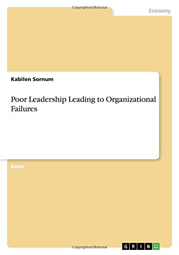Poor Leadership Leading to Organizational Failures: Kabilen Sornum