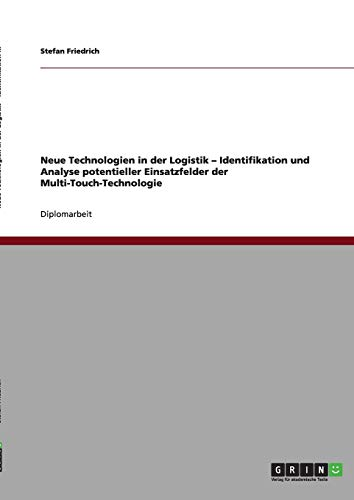9783640621965: Neue Technologien in Der Logistik - Identifikation Und Analyse Potentieller Einsatzfelder Der Multi-Touch-Technologie