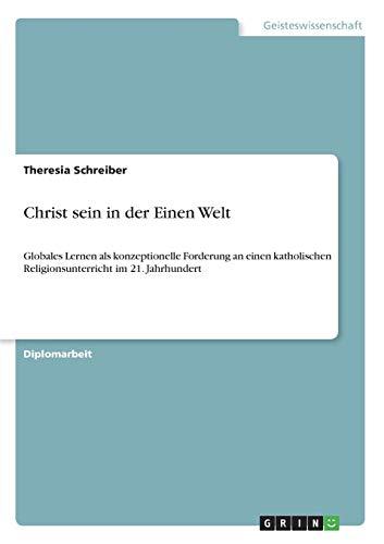 Christ sein in der Einen Welt: Theresia Schreiber