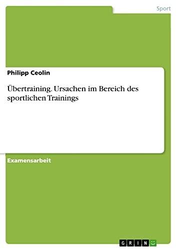 9783640623532: Übertraining. Ursachen im Bereich des sportlichen Trainings (German Edition)