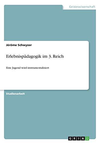 9783640625802: Erlebnispädagogik im 3. Reich (German Edition)
