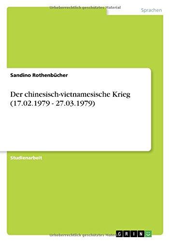 Der Chinesisch-Vietnamesische Krieg (17.02.1979 - 27.03.1979): Sandino Rothenb Cher