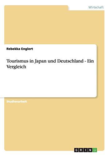 Tourismus in Japan Und Deutschland - Ein Vergleich: Rebekka Englert