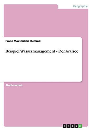 9783640628476: Beispiel Wassermanagement - Der Aralsee (German Edition)