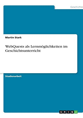 9783640628629: WebQuests als Lernmöglichkeiten im Geschichtsunterricht
