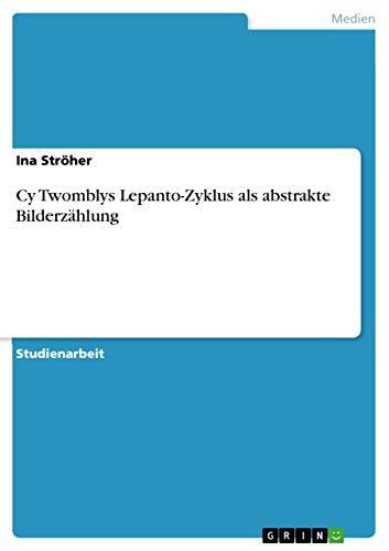 9783640630059: Cy Twomblys Lepanto-Zyklus ALS Abstrakte Bilderzahlung