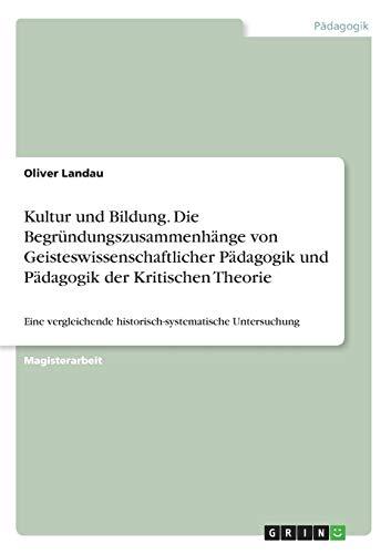 Kultur Und Bildung - Eine Vergleichende Historisch-Systematische Untersuchung Der ...