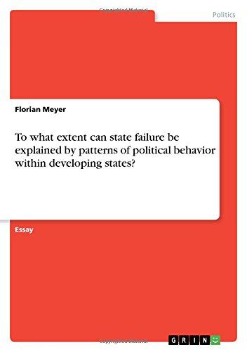 To What Extent Can State Failure Be Explained by Patterns of Political Behavior Within Developing ...
