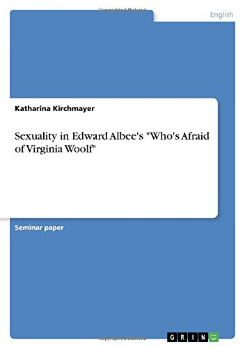 """Sexuality in Edward Albee's """"Who's Afraid of: Katharina Kirchmayer"""