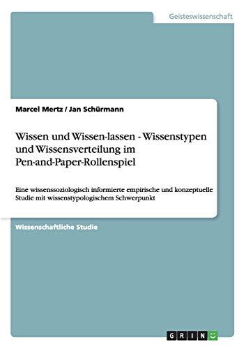 9783640640065: Wissen und Wissen-lassen - Wissenstypen und Wissensverteilung im Pen-and-Paper-Rollenspiel
