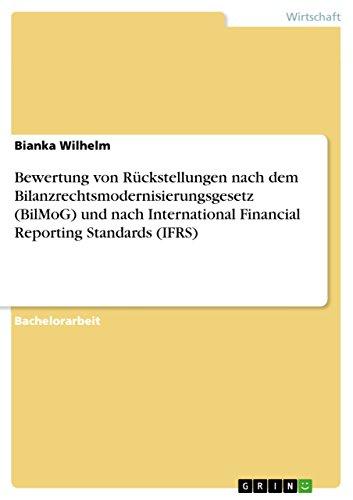 Bewertung Von Ruckstellungen Nach Dem Bilanzrechtsmodernisierungsgesetz (Bilmog) Und Nach ...