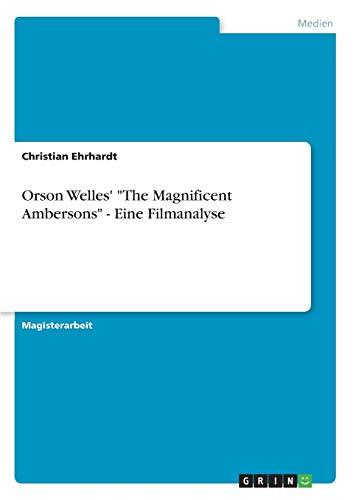 "Orson Welles' ""The Magnificent Ambersons"" - Eine: Christian Ehrhardt"
