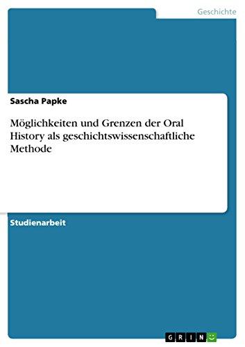 9783640640706: Möglichkeiten und Grenzen der Oral History als geschichtswissenschaftliche Methode