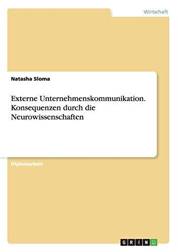 9783640642373: Neurowissenschaften - Konsequenzen fÃ1/4r die Externe Unternehmenskommunikation