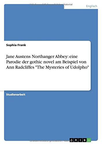 Jane Austens Northanger Abbey: eine Parodie der gothic novel am Beispiel von Ann Radcliffes