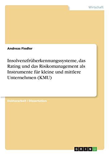 9783640643974: Insolvenzfruherkennungssysteme, Das Rating Und Das Risikomanagement ALS Instrumente Fur Kleine Und Mittlere Unternehmen (Kmu)
