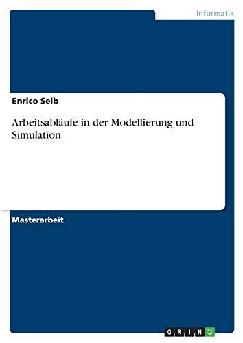 Arbeitsabläufe in der Modellierung und Simulation: Enrico Seib