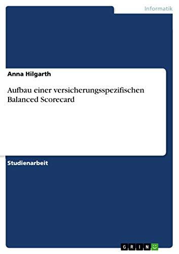 9783640647668: Aufbau einer versicherungsspezifischen Balanced Scorecard (German Edition)