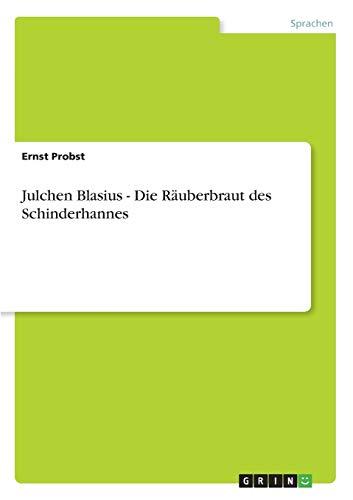 9783640647736: Julchen Blasius - Die Rauberbraut Des Schinderhannes