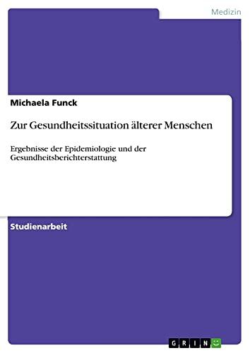 9783640649624: Zur Gesundheitssituation älterer Menschen (German Edition)
