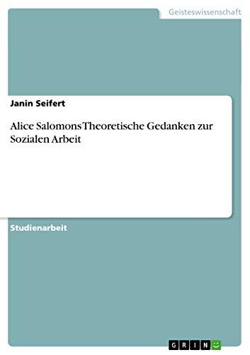 Alice Salomons Theoretische Gedanken Zur Sozialen Arbeit: Janin Seifert