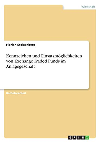 Kennzeichen Und Einsatzmoglichkeiten Von Exchange Traded Funds Im Anlagegeschaft: Florian ...
