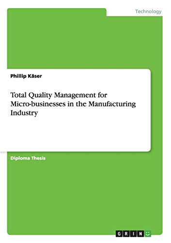 9783640656783: Total Quality Management for Micro-businesses in the Manufacturing Industry