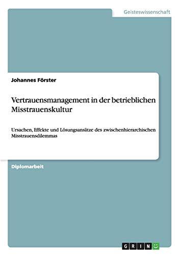 Vertrauensmanagement in Der Betrieblichen Misstrauenskultur (Paperback) - Johannes Forster
