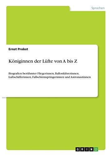 K niginnen Der L fte Von a Bis Z (Paperback) - Ernst Probst