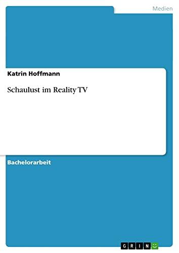 Schaulust im Reality TV - Katrin Hoffmann