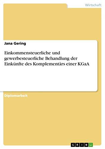 9783640658411: Einkommensteuerliche und gewerbesteuerliche Behandlung der Einkünfte des Komplementärs einer KGaA (German Edition)