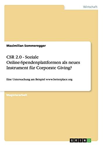 9783640661268: CSR 2.0 - Soziale Online-Spendenplattformen als neues Instrument für Corporate Giving? (German Edition)