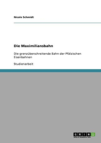 9783640665716: Die Maximiliansbahn (German Edition)