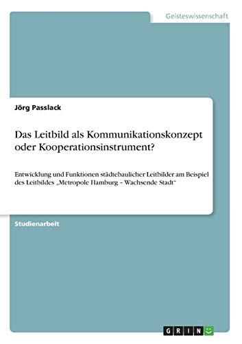 Das Leitbild ALS Kommunikationskonzept Oder Kooperationsinstrument? - Passlack, J. Rg