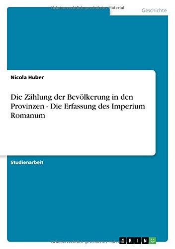 Die Zahlung der Bevoelkerung in den Provinzen - Die Erfassung des Imperium Romanum (Paperback) - Nicola Huber