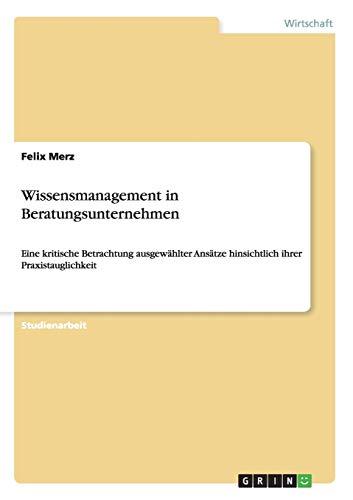 9783640665860: Wissensmanagement in Beratungsunternehmen (German Edition)