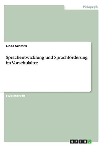 Sprachentwicklung Und Sprachforderung Im Vorschulalter: Linda Schmitz
