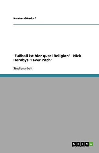 9783640667635: 'Fußball ist hier quasi Religion' - Nick Hornbys 'Fever Pitch' (German Edition)