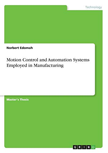 Motion Control and Automation Systems Employed in: Norbert Edomah