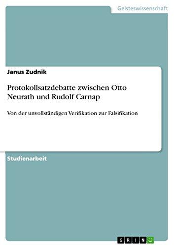 Protokollsatzdebatte zwischen Otto Neurath und Rudolf Carnap : Von der unvollständigen Verifikation zur Falsifikation - Janus Zudnik