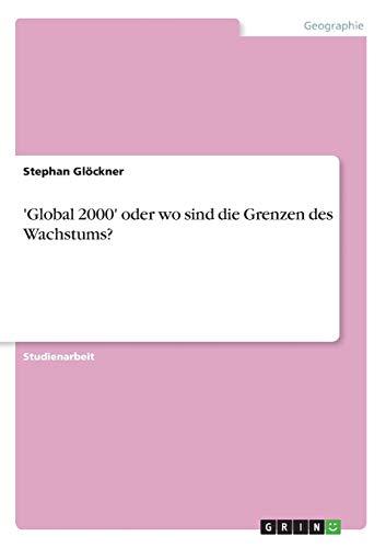 Global 2000' oder wo sind die Grenzen des Wachstums? (Paperback) - Stephan Gloeckner