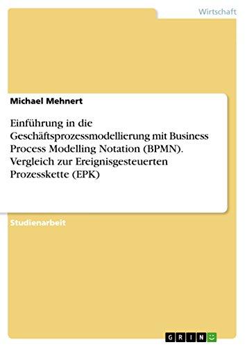 9783640674091: Einfuhrung in Die Geschaftsprozessmodellierung Mit Business Process Modelling Notation (Bpmn). Vergleich Zur Ereignisgesteuerten Prozesskette (Epk)