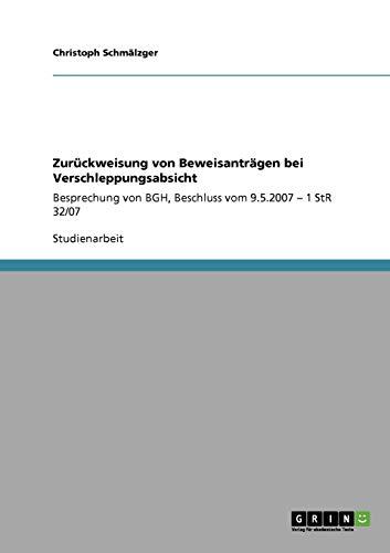 9783640674107: Zurückweisung von Beweisanträgen bei Verschleppungsabsicht (German Edition)